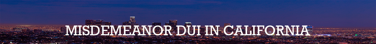 Misdemeanor dui california